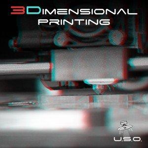 USO - 3Dimensional Printing