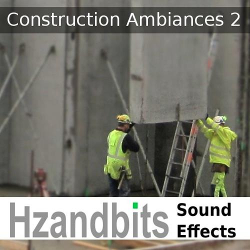 Hzandbits Sound Effects - Construction Ambiances II