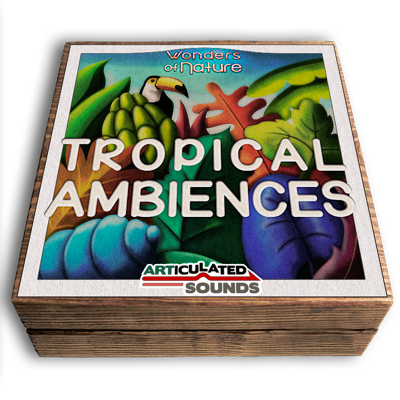 Articulated Sounds - Tropical Ambiences