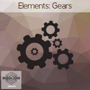 Mindful Audio - Elements- Gears